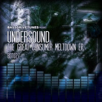 BDT027 Undersound - The Great Consumer Meltdown EP